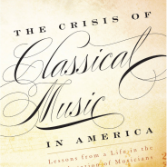 Book: The Crisis of Classical Music in America, by Robert Freeman '53