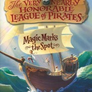 Magic Marks the Spot The Very Nearly Honorable League of Pirates: Book One, by Caroline Carlson '02