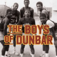 Book: The Boys of Dunbar: A Story of Love, Hope, and Basketball, By Alejandro Danois '88