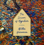 The Season of Migration: A Novel by Nellie Hermann '96