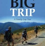 The Big Trip: A Family Gap Year by Martha McManamy '75